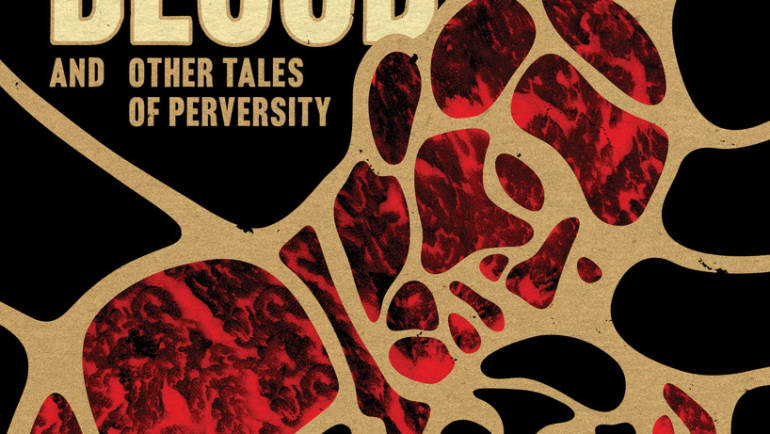 Cover Reveal – Spine Magazine; The Meaning of Blood and Other Tales of Perversity