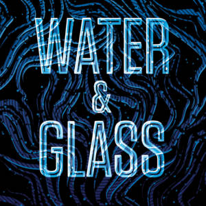 Water & Glass by Abi Curtis